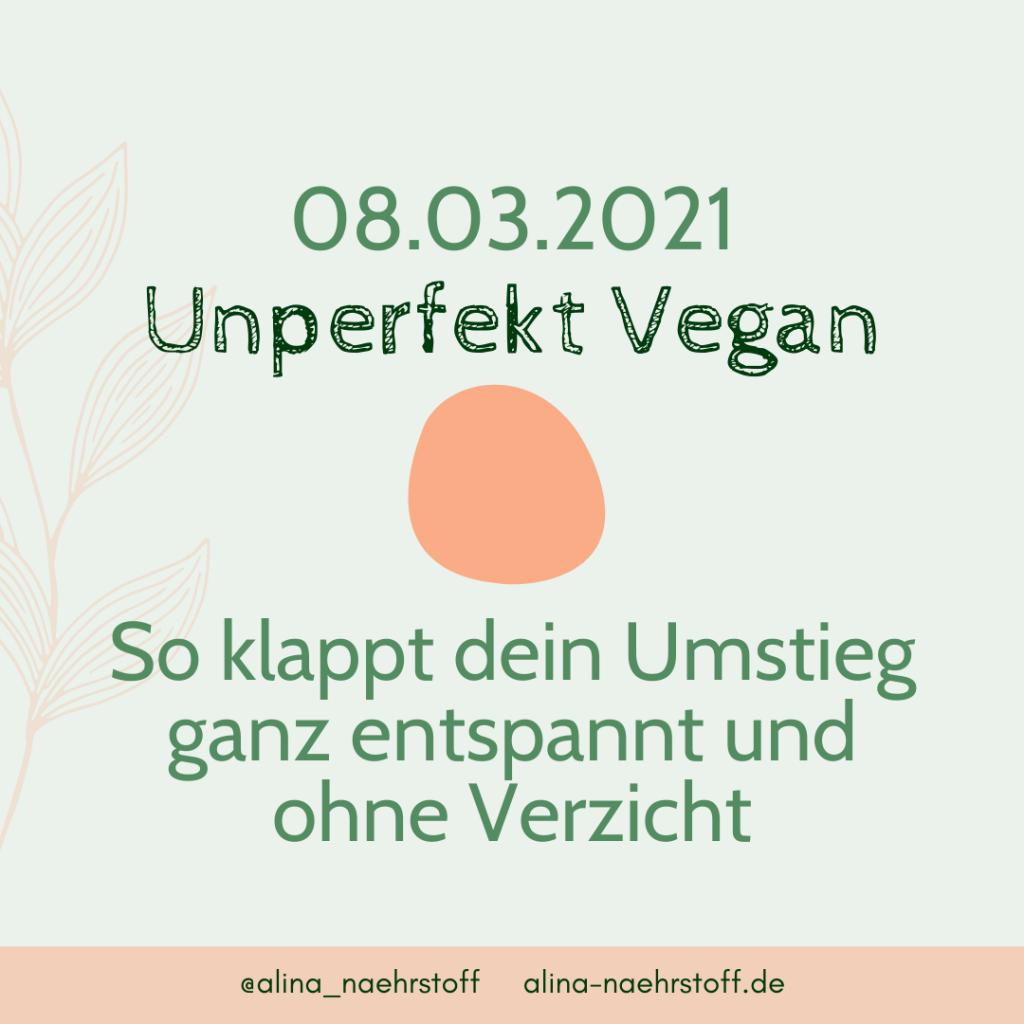 Unperfekt Vegan - So klappt dein Umstieg ganz entspannt und ohne Verzicht